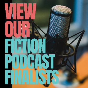 2020 FICTION PODCAST CONTEST FINALISTS Forums.png