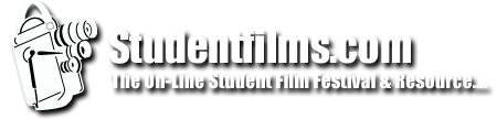 Studentfilms.com | The On-Line Student Film Festival and Filmmaking Resource...