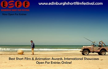 Edinburgh Short Film Festival 2019 Now Open For Entry! International Tours & Cash Awards
