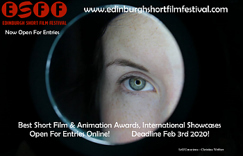 Edinburgh Short Film Festival 2020 Now Open For Entries! International Tours & Awards